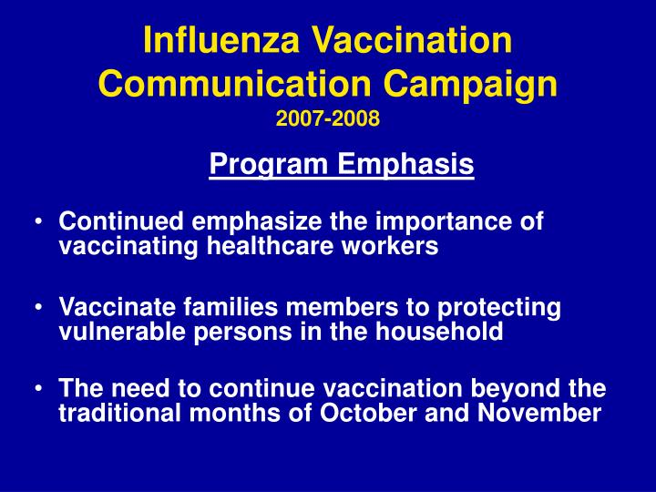 Influenza vaccination communication campaign 2007 20083