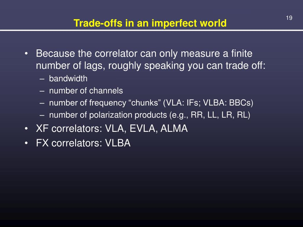 Trade-offs in an imperfect world