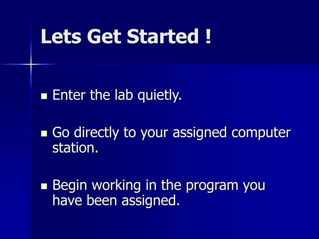 Lets Get Started !