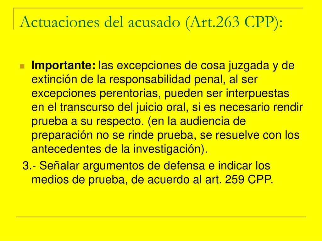 Actuaciones del acusado (Art.263 CPP):