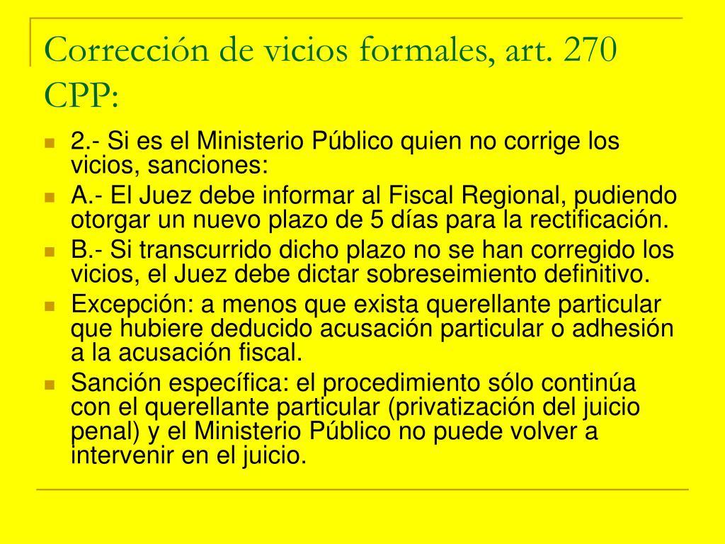Corrección de vicios formales, art. 270 CPP: