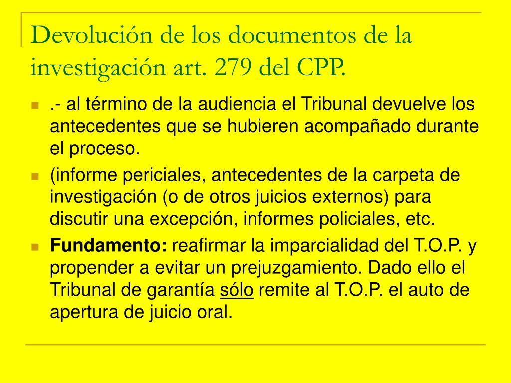 Devolución de los documentos de la investigación art. 279 del CPP.