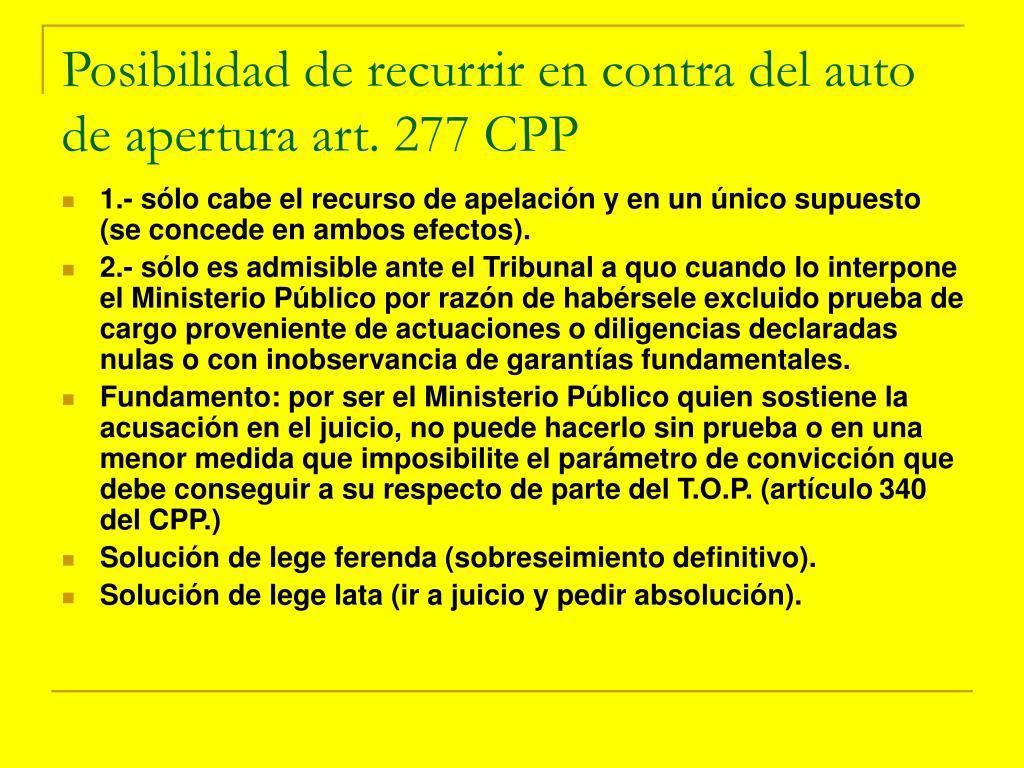 Posibilidad de recurrir en contra del auto de apertura art. 277 CPP