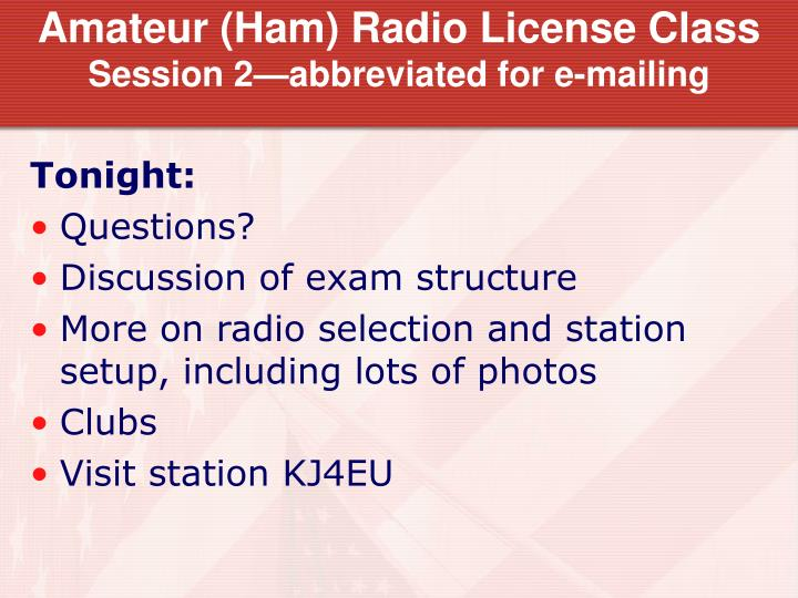 Amateur ham radio license class session 2 abbreviated for e mailing