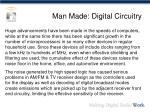 man made digital circuitry