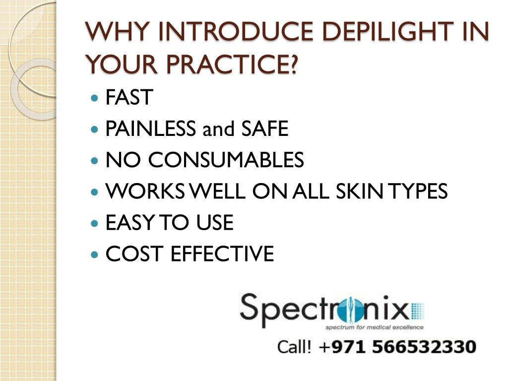 WHY INTRODUCE DEPILIGHT IN YOUR PRACTICE?