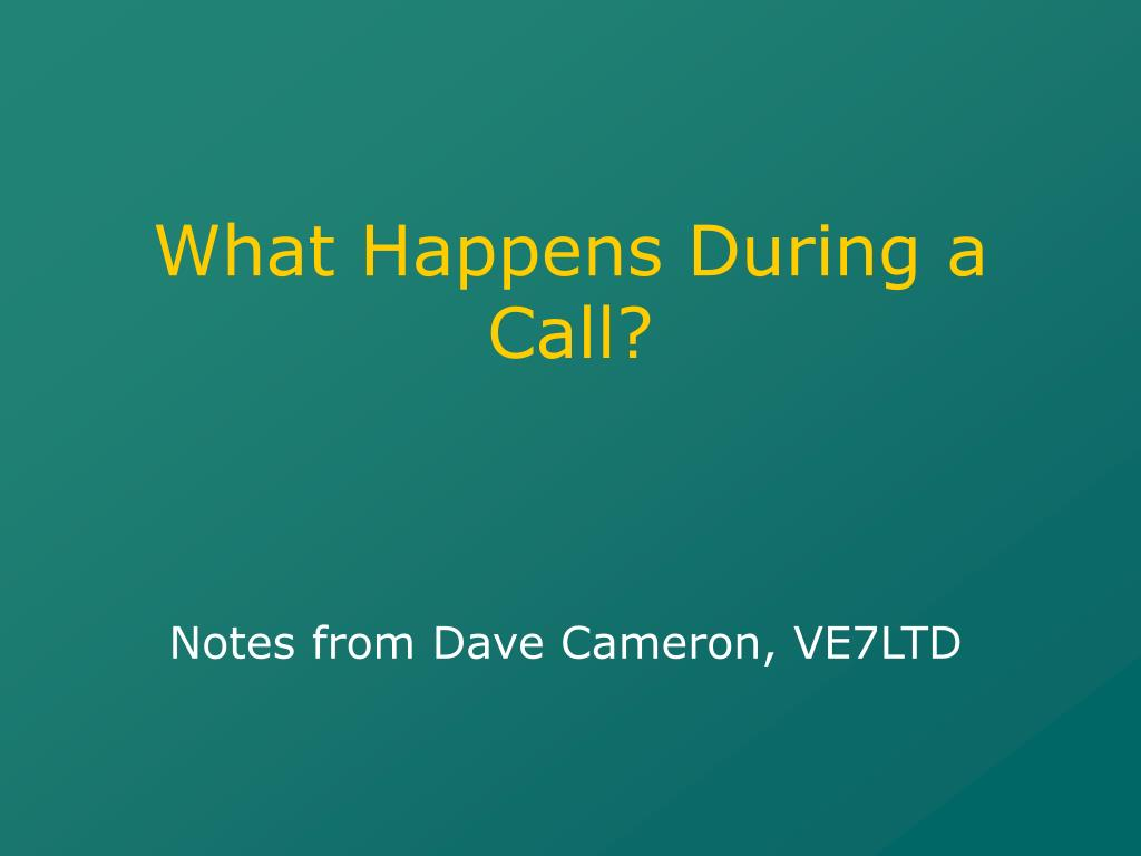What Happens During a Call?