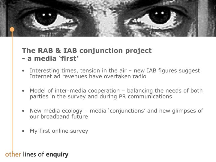 The rab iab conjunction project a media first