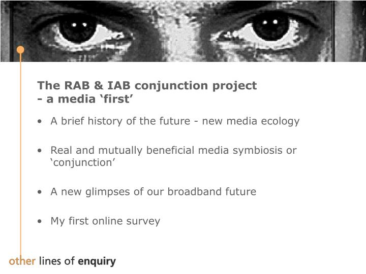 The rab iab conjunction project a media first3