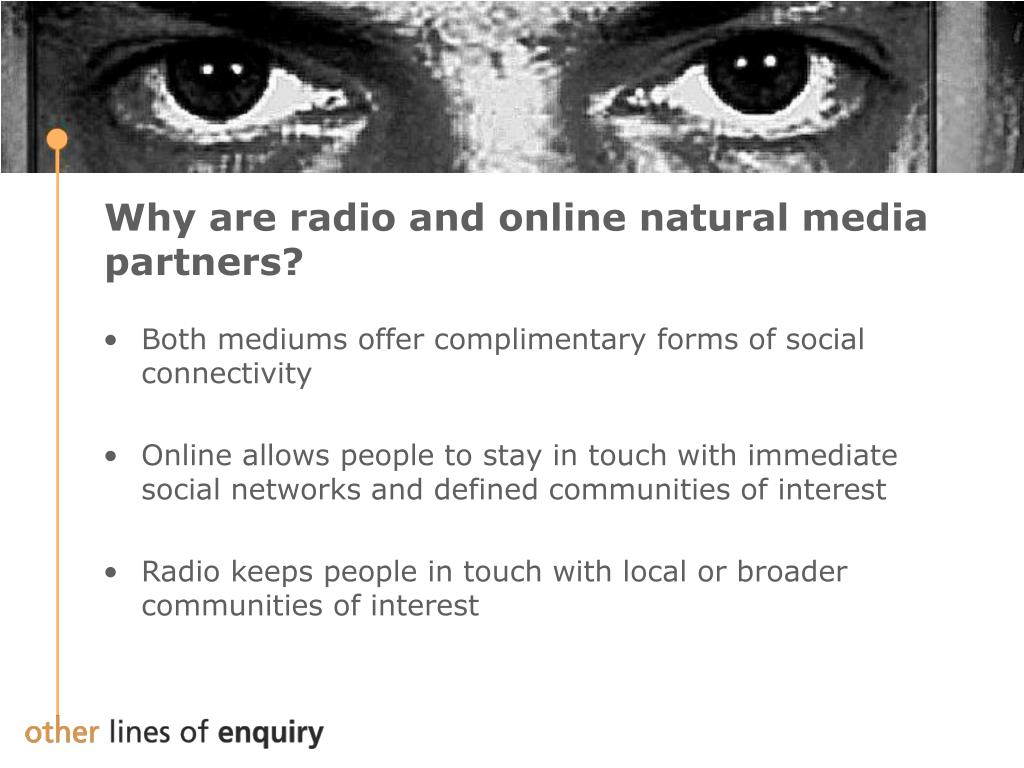 Why are radio and online natural media partners?