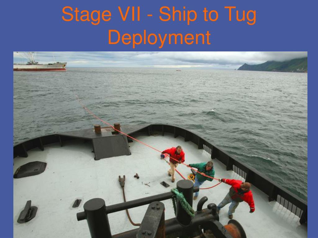 Stage VII - Ship to Tug