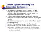 current systems utilizing the integrated conference