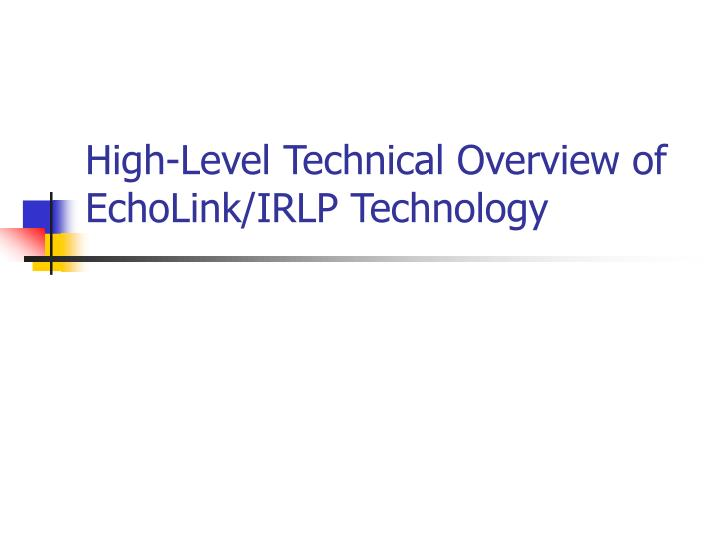 High level technical overview of echolink irlp technology