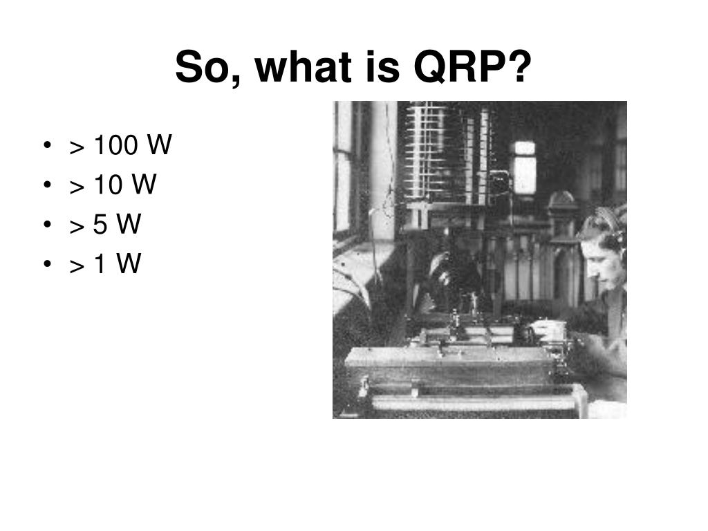 So, what is QRP?