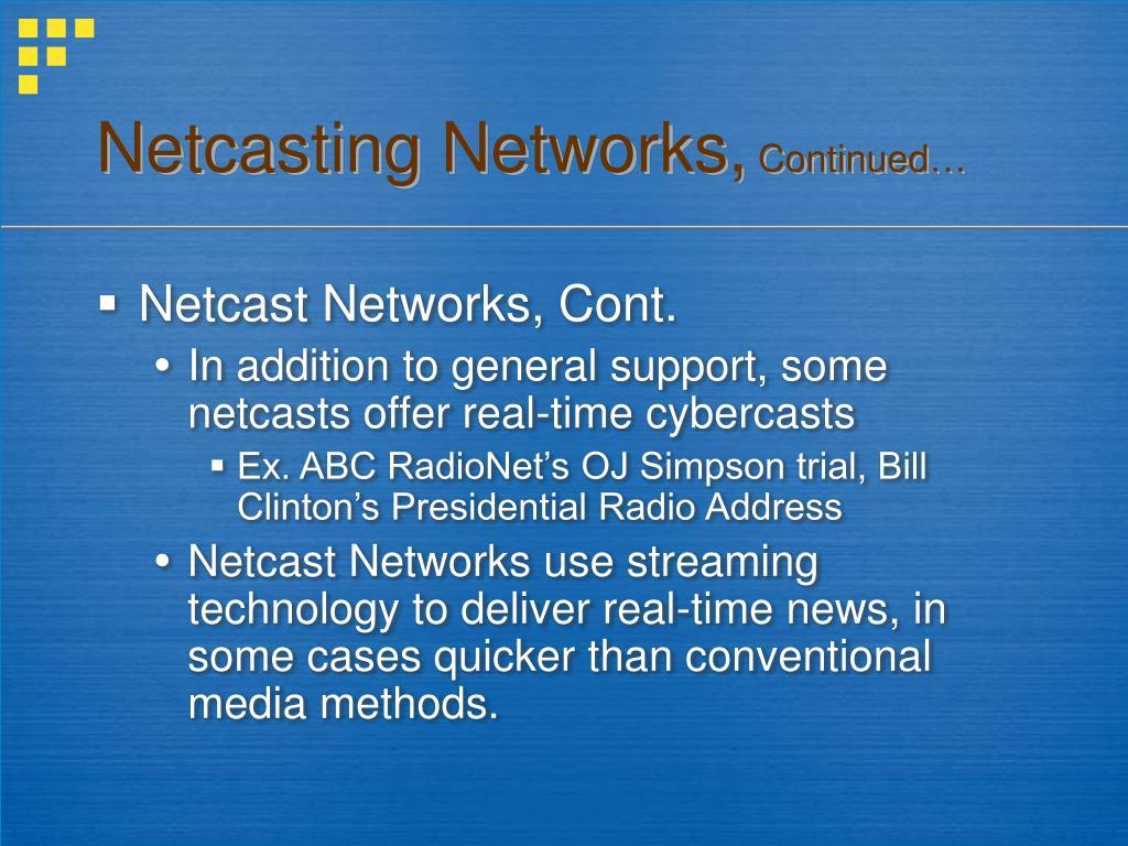Netcasting Networks,