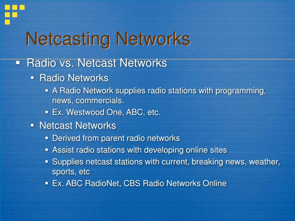 Netcasting Networks