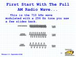 first start with the full am radio wave