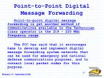point to point digital message forwarding