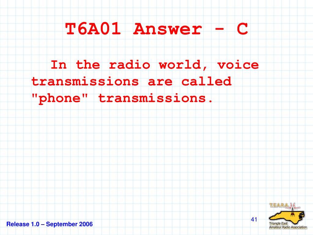 T6A01 Answer - C