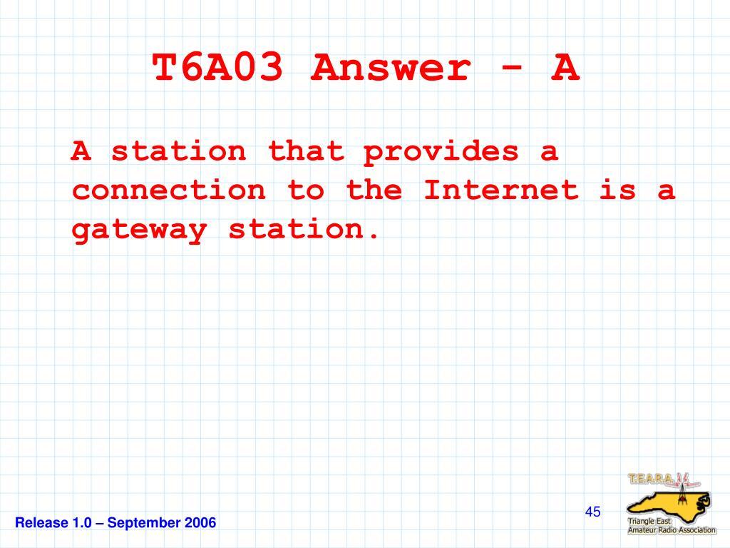 T6A03 Answer - A
