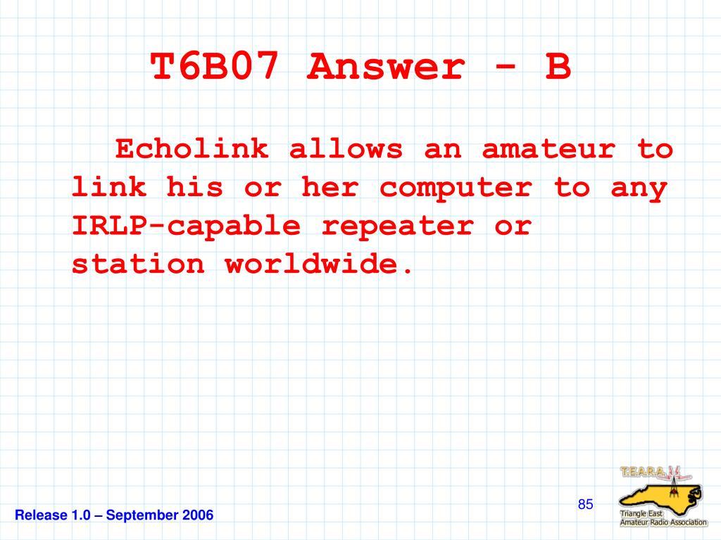 T6B07 Answer - B