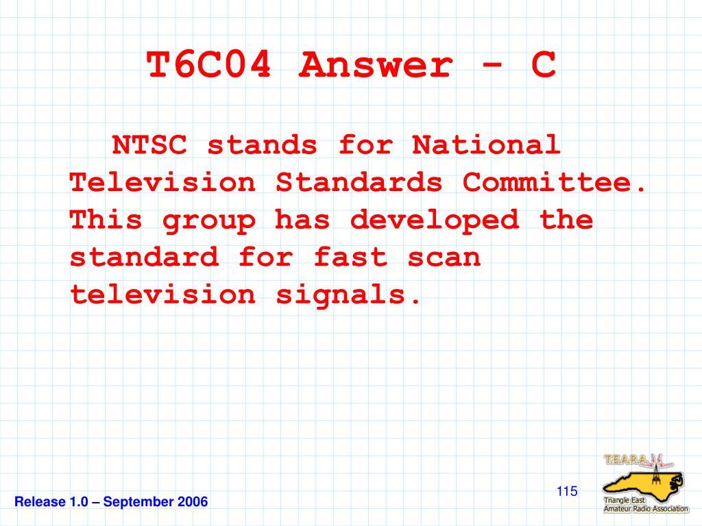 T6C04 Answer - C