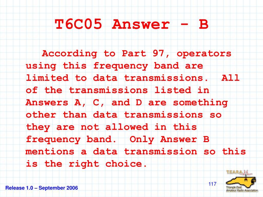 T6C05 Answer - B