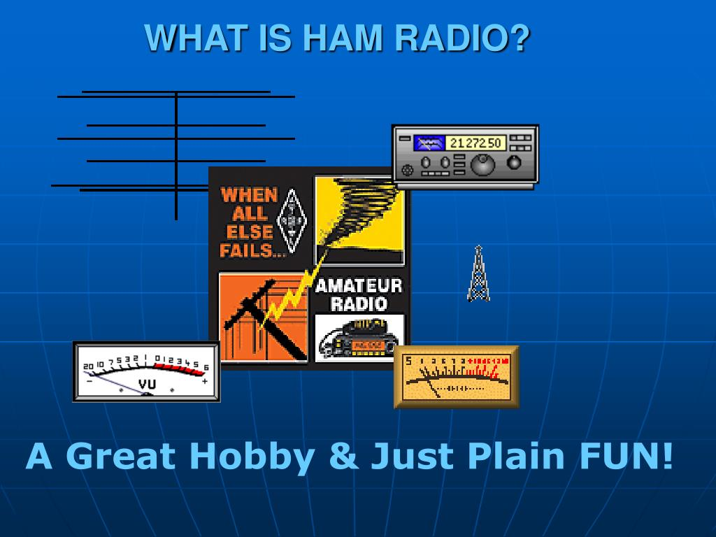 WHAT IS HAM RADIO?
