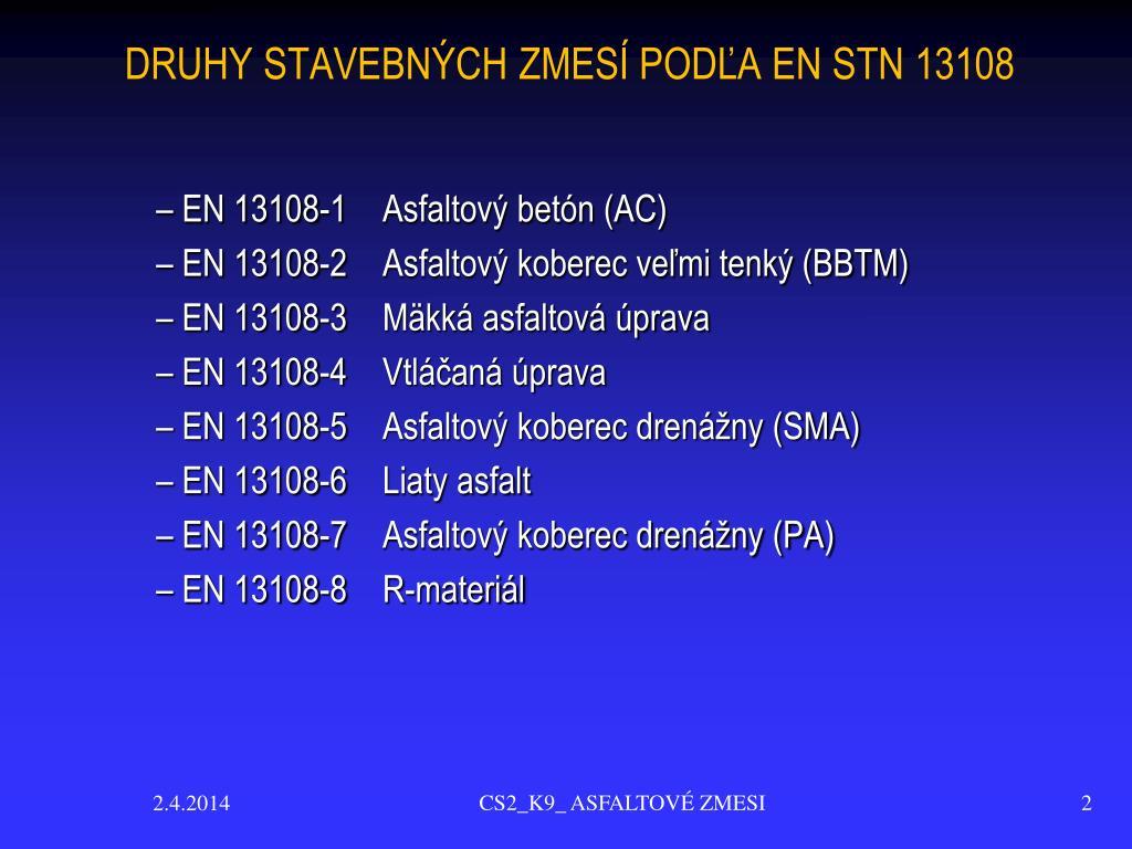 DRUHY STAVEBNÝCH ZMESÍ PODĽA EN STN 13108