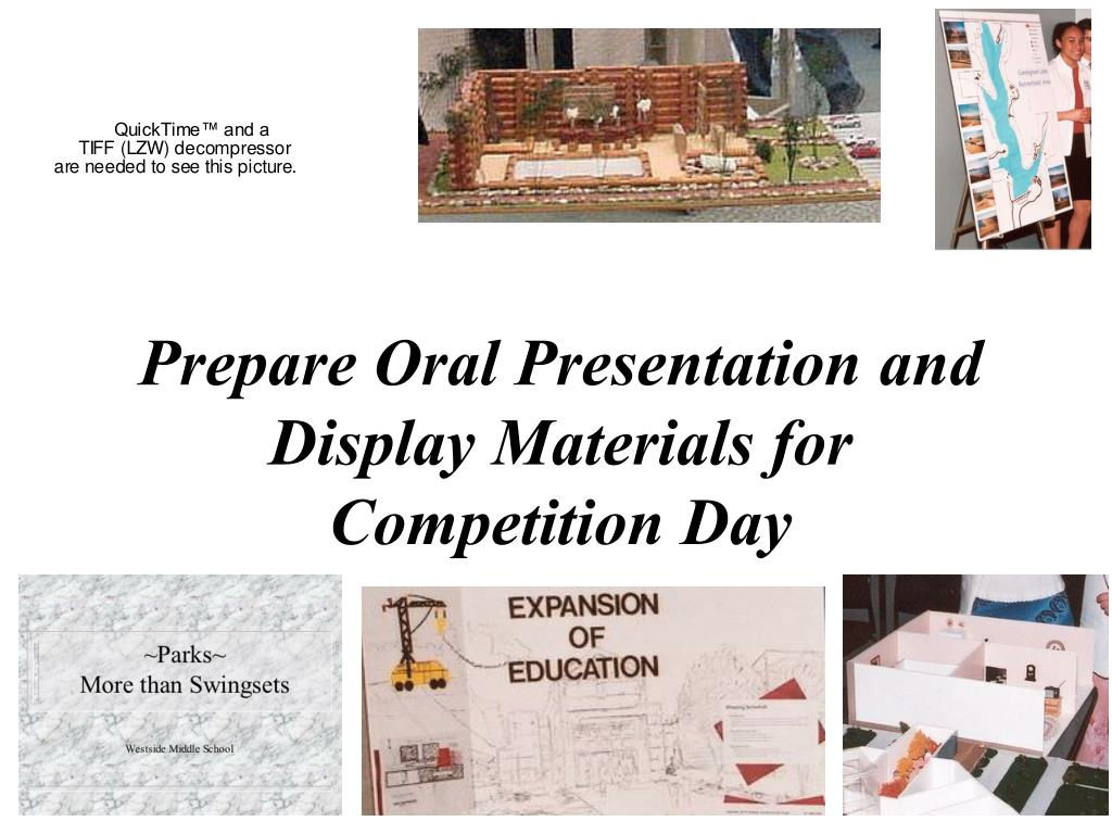 Prepare Oral Presentation and Display Materials for Competition Day