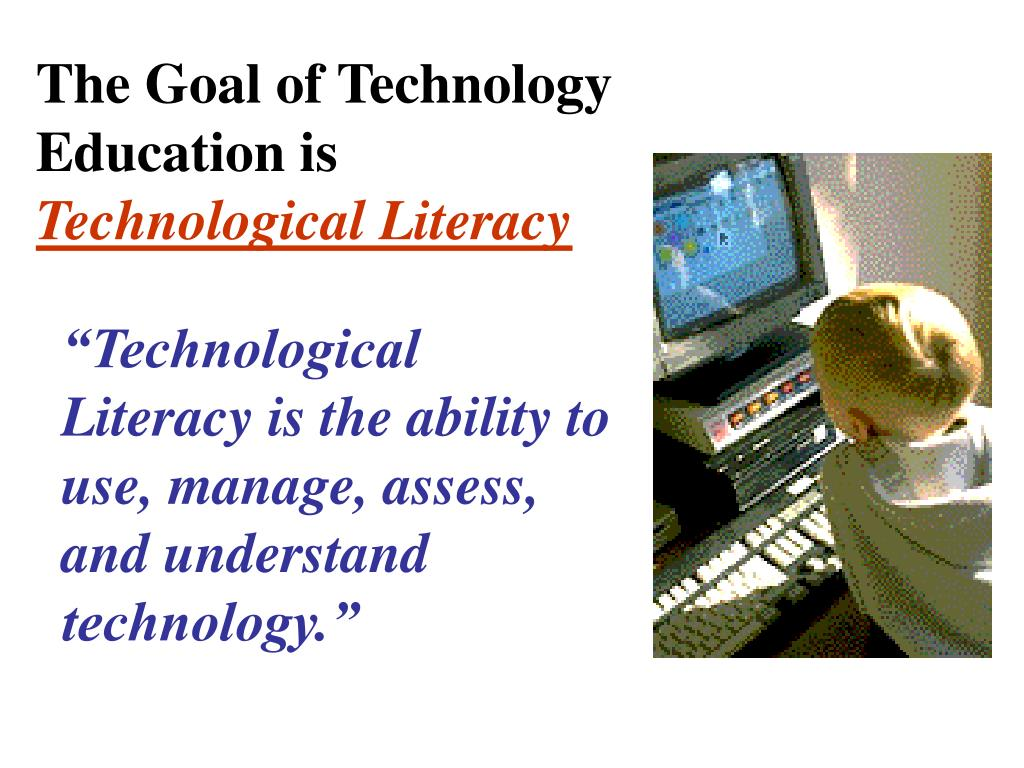 The Goal of Technology Education is