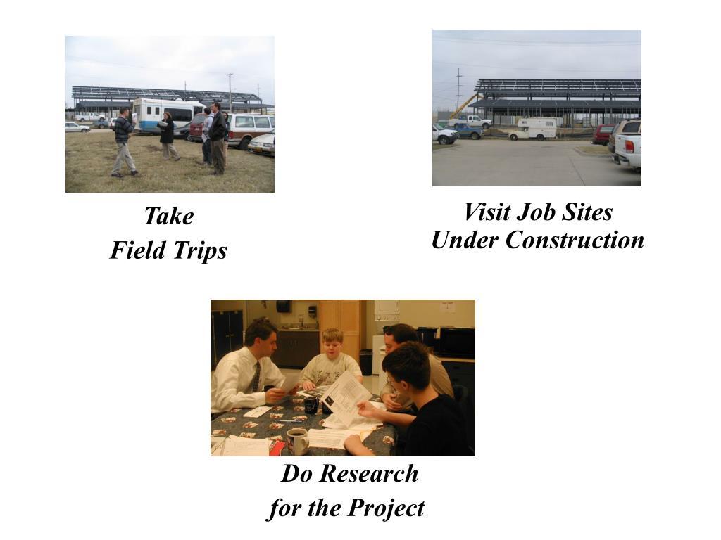 Visit Job Sites Under Construction