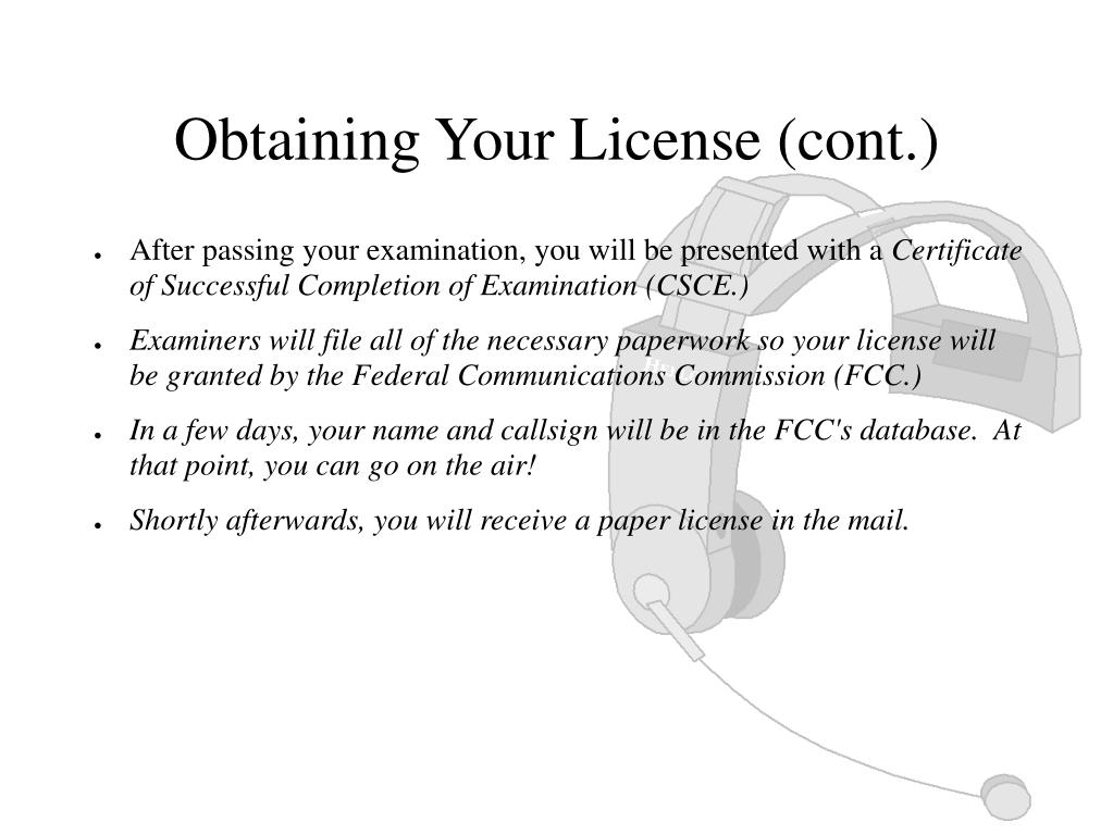 Obtaining Your License (cont.)