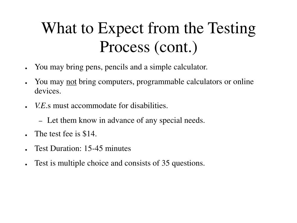 What to Expect from the Testing Process (cont.)