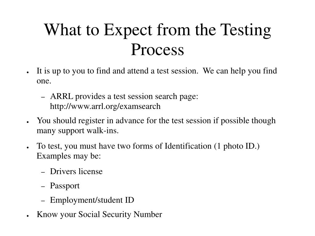 What to Expect from the Testing Process