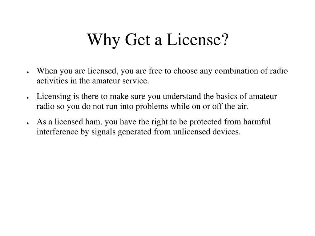 Why Get a License?