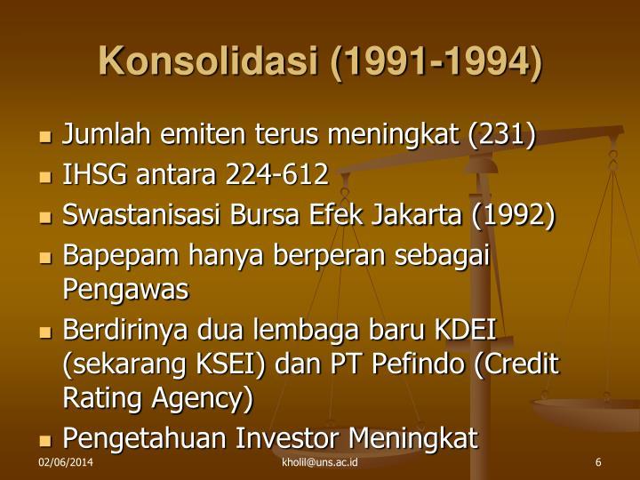 Konsolidasi (1991-1994)