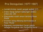 pra deregulasi 1977 1987
