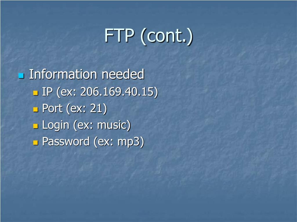FTP (cont.)