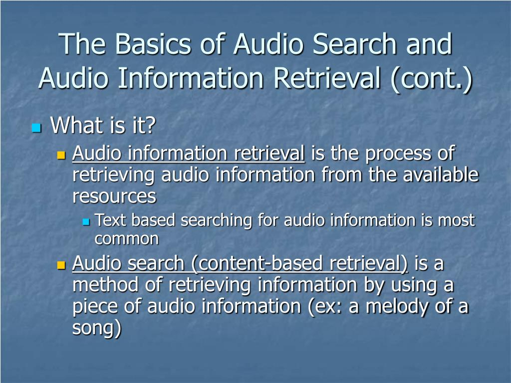 The Basics of Audio Search and Audio Information Retrieval (cont.)