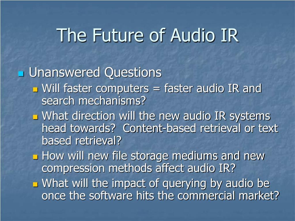The Future of Audio IR