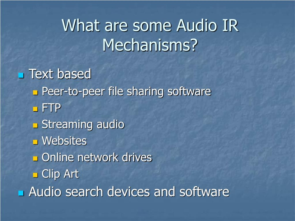 What are some Audio IR Mechanisms?