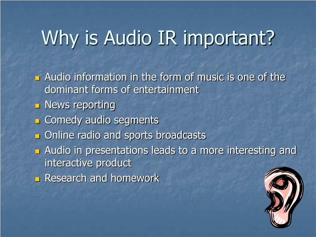 Why is Audio IR important?