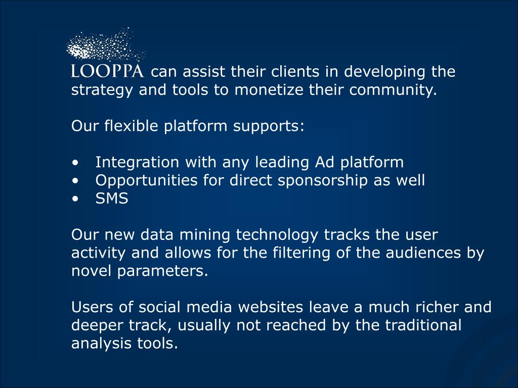 can assist their clients in developing the strategy and tools to monetize their community.