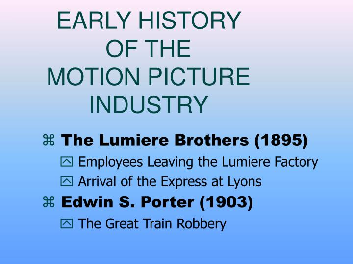 Early history of the motion picture industry3