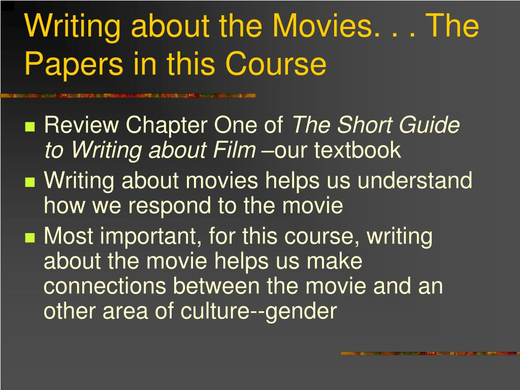 Writing about the Movies. . . The Papers in this Course