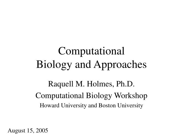 Computational biology and approaches l.jpg