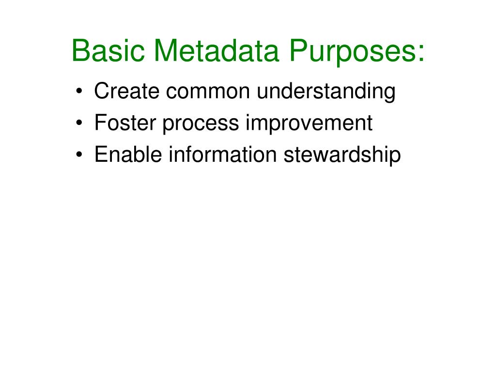 Basic Metadata Purposes: