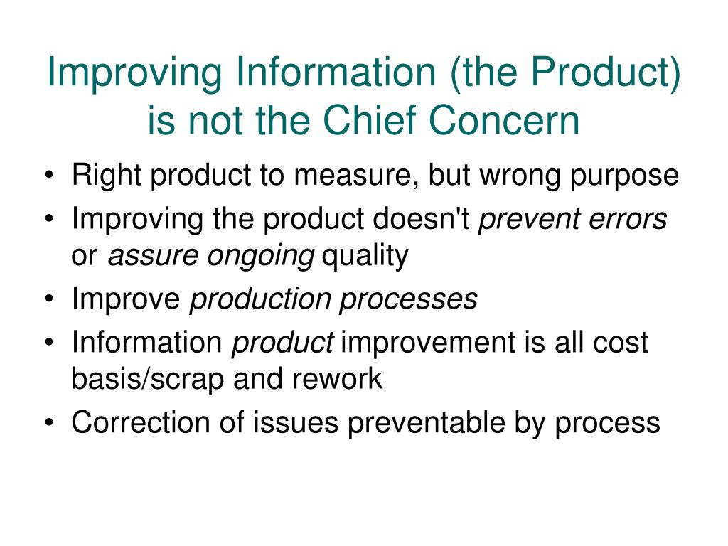 Improving Information (the Product) is not the Chief Concern