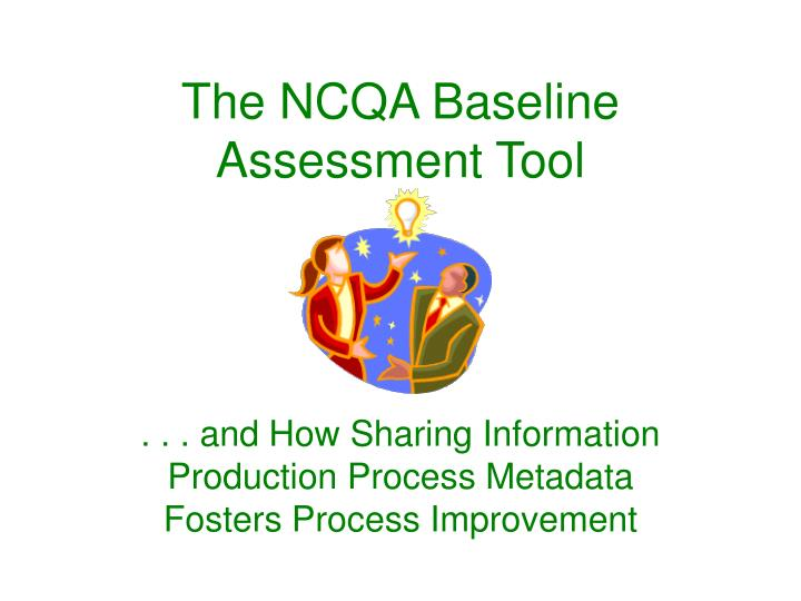 The ncqa baseline assessment tool l.jpg